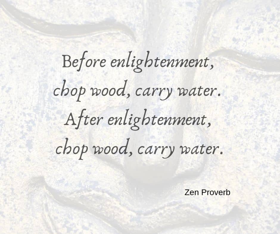 Zen proverb describing before and after enlightenment